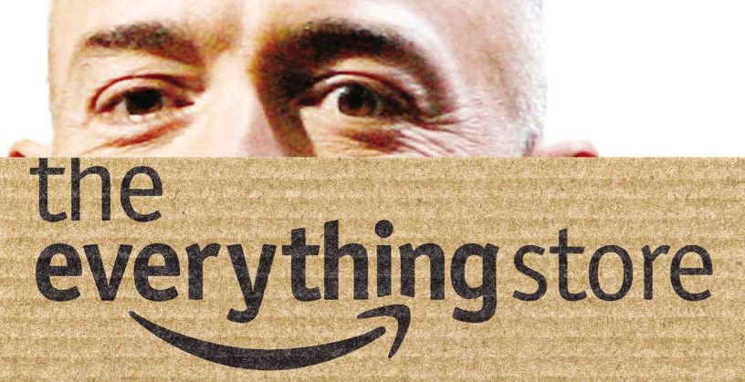 The Everything Store: Jeff Bezos and the Age of Amazon (Key Take-aways)