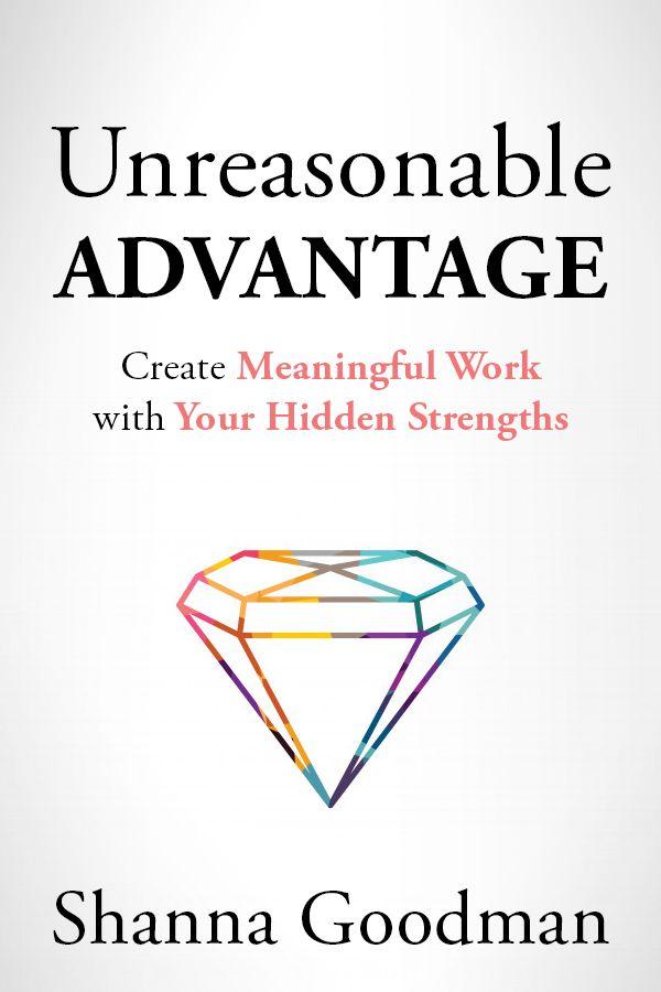 Unreasonable Advantage by Shanna Goodman